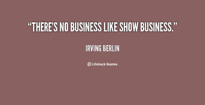 quote-Irving-Berlin-theres-no-business-like-show-business-66100